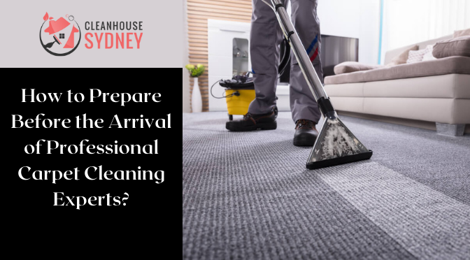 How to Prepare Before the Arrival of Professional Carpet Cleaning Experts?